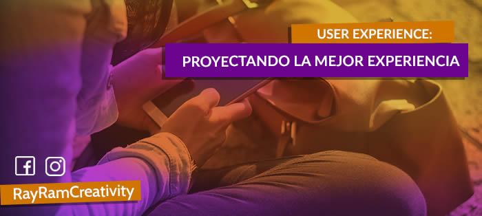 User Experience (UX): Proyectando la Mejor Experiencia