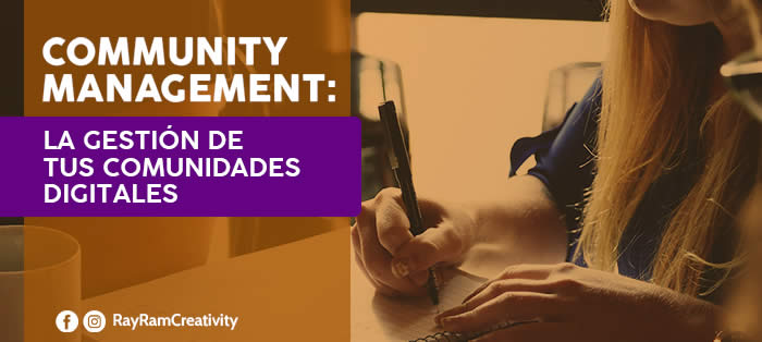 Community Management: La Gestión de tus Comunidades Digitales