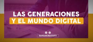Las Generaciones y el Mundo Digital
