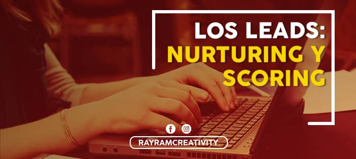 Los Leads: Nurturing y Scoring