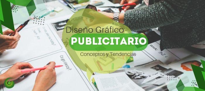 Diseño Gráfico Publicitario: Conceptos y Tendencias