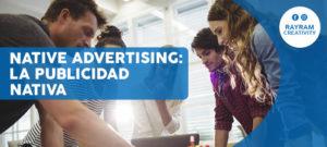Native Advertising: La Publicidad Nativa