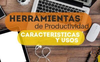Herramientas de Productividad: Características y Usos