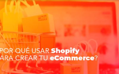 Por qué usar Shopify para crear tu eCommerce