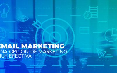 Email Marketing Una opción de marketing muy efectiva