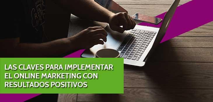 Las claves para implementar el online marketing con resultados positivos
